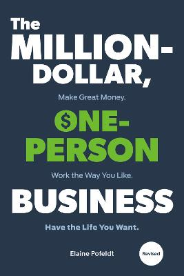 Million-Dollar, One-Person Business,The: Make Great Money. Work the Way You Like. Have the Life You Want.  book