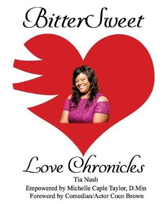 Bittersweet Love Chronicles by Michelle Caple Taylor D Min