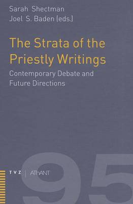 Strata of the Priestly Writings by Joel Baden