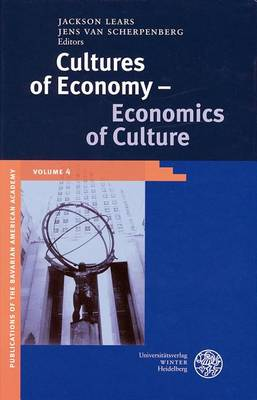 Cultures of Economy - Economics of Culture by Jackson Lears