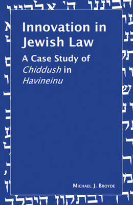 Innovation in Jewish Law by Michael J. Broyde