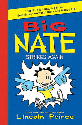 Big Nate Strikes Again by Lincoln Peirce
