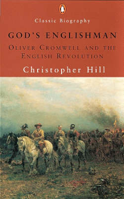 God's Englishman: Oliver Cromwell and the English Revolution by Christopher Hill