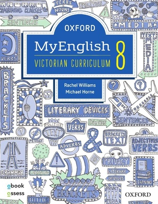 Oxford MyEnglish 8 Victorian Curriculum Student book + obook assess + Upskill by Rachel Williams