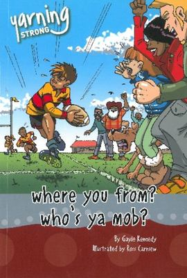 Yarning Strong Where You From, Who's Ya Mob? by Gayle Kennedy