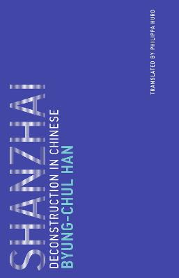 Shanzhai: Deconstruction in Chinese: Volume 8 by Byung-Chul Han