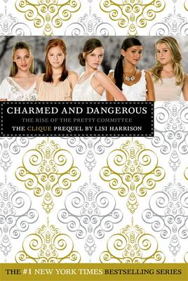 Clique: Charmed and Dangerous by Lisi Harrison