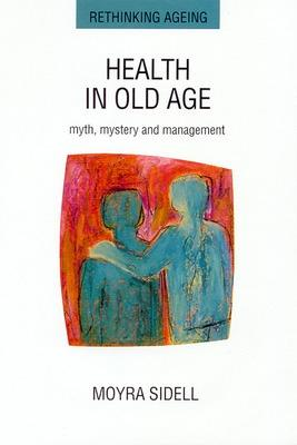Health in Old Age by Moyra Sidell