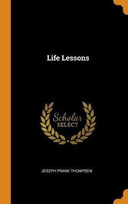 Life Lessons by Joseph Frank Thompson
