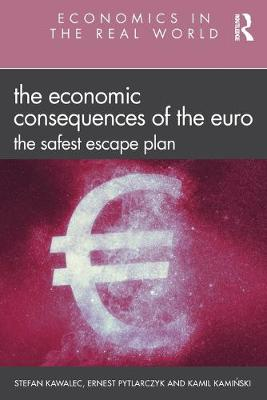 The Economic Consequences of the Euro: The Safest Escape Plan by Stefan Kawalec