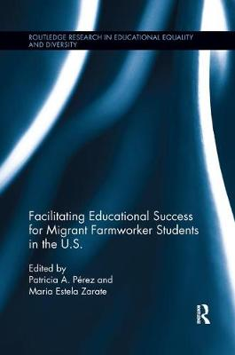 Facilitating Educational Success For Migrant Farmworker Students in the U.S. by Patricia Perez