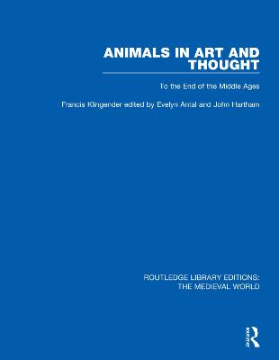 Animals in Art and Thought: To the End of the Middle Ages by Francis Klingender