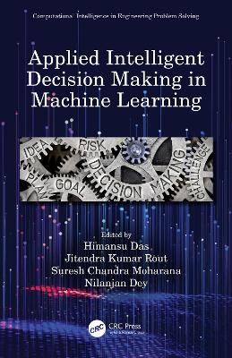 Applied Intelligent Decision Making in Machine Learning book