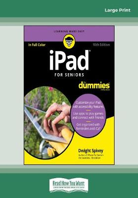 iPad For Seniors For Dummies, 10th Edition by Dwight Spivey