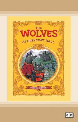 The Wolves of Greycoat Hall by Lucinda Gifford