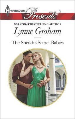 The Sheikh's Secret Babies by Lynne Graham