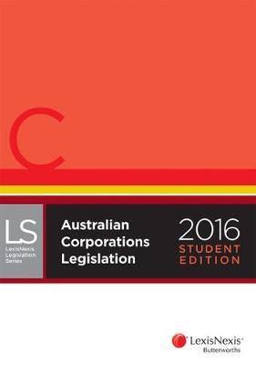 Australian Corporations Legislation 2016 - Student Edition by