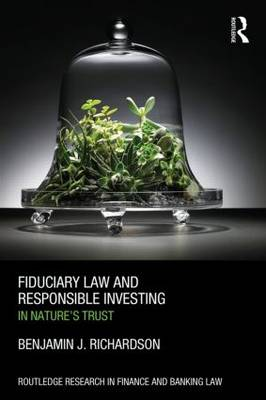Fiduciary Law and Responsible Investing by Benjamin J. Richardson