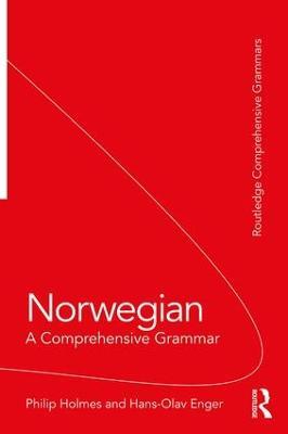 Norwegian: A Comprehensive Grammar by Philip Holmes