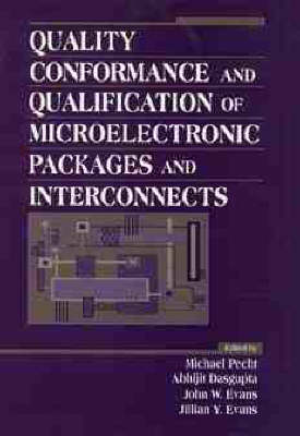 Quality Conformance and Qualification of Microelectronic Packages and Interconnects by Michael Pecht