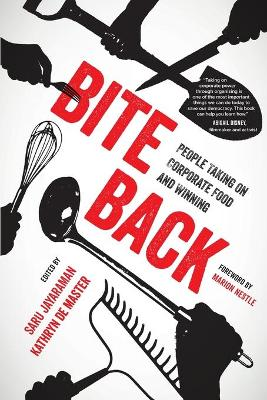 Bite Back: People Taking On Corporate Food and Winning book