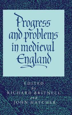 Progress and Problems in Medieval England by Richard Britnell