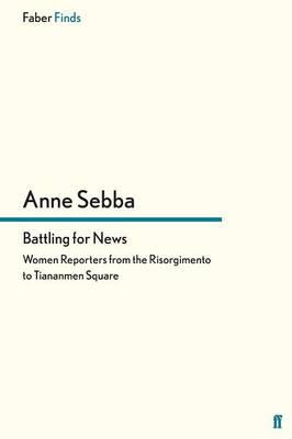 Battling for News by Anne Sebba