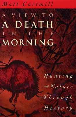 View to a Death in the Morning by Matt Cartmill