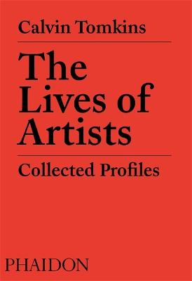 The Lives of Artists: Collected Profiles book