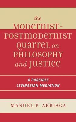 Modernist-postmodernist Quarrel on Philosophy and Justice by Manuel Arriaga