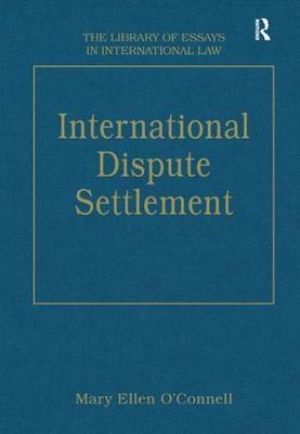 International Dispute Settlement by Mary Ellen O'Connell