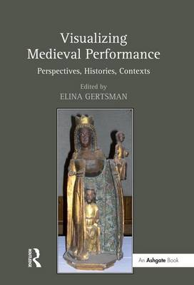 Visualizing Medieval Performance book