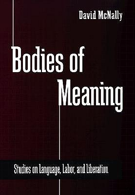 Bodies of Meaning by David McNally