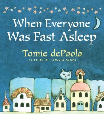 When Everyone Was Fast Asleep by Tomie dePaola