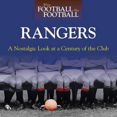 When Football Was Football: Rangers by Ronnie Esplin