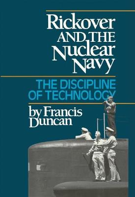 Rickover and the Nuclear Army by Francis Duncan