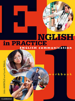 English in Practice Workbook 1 by Julie Arnold