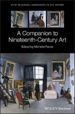 A Companion to Nineteenth-Century Art book