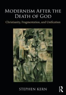 Modernism After the Death of God by Stephen Kern