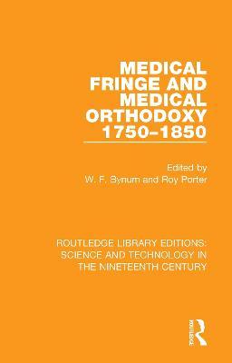 Medical Fringe and Medical Orthodoxy 1750-1850 book
