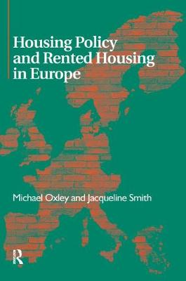 Housing Policy and Rented Housing in Europe by Michael Oxley