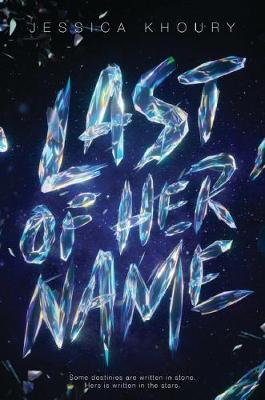 Last of Her Name by Jessica Khoury