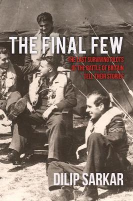 The Final Few by Dilip Sarkar