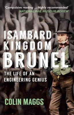 Isambard Kingdom Brunel by Colin Maggs