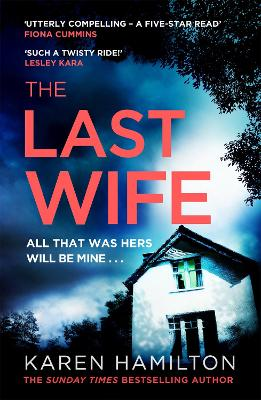 The Last Wife: The addictive and unforgettable new thriller from the Sunday Times bestseller by Karen Hamilton