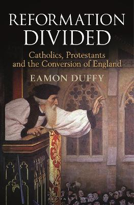 Reformation Divided by Eamon Duffy
