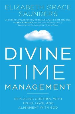Divine Time Management by Elizabeth Grace Saunders
