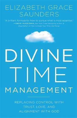 Divine Time Management by Elizabeth Grace Saunders