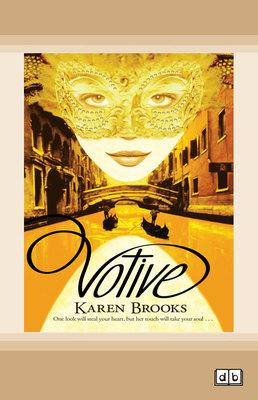 Votive: Curse of the Bond Riders (book 2) by Karen Brooks