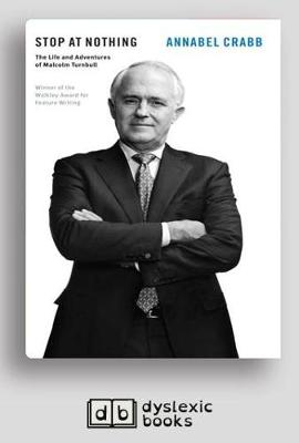 Stop at Nothing: The Life and Adventures of Malcolm Turnbull by Annabel Crabb